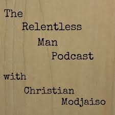 The relentless man podcast