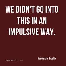 Impulsive Quotes - Page 1 | QuoteHD via Relatably.com