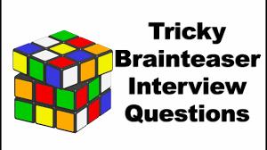 tricky brainteaser job interview questions tricky brainteaser job interview questions