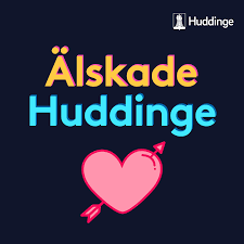 Älskade Huddinge