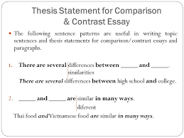 comparison amp contrast essay chapter vi very often in your writing  thesis statement for comparison amp contrast essay the following sentence patterns are useful in writing topic