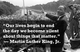 Image result for Martin Luther King Jr. our lives begin to end quote
