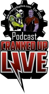 Cranked Up Live Podcast