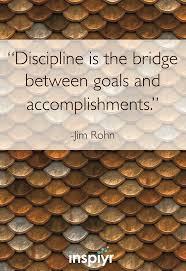 best images about reach your goals achieve your discipline is the bridge between goals and accomplishments ~jim rohn inspiyr
