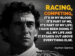Ayrton Senna quotes | Racing, competing, it's in my blood. I via Relatably.com