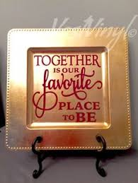 charger plates decorative: charger plate decorative quote together is our by vastvinyl