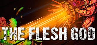 The <b>Flesh</b> God on Steam