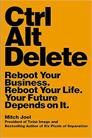 <b>Ctrl Alt Delete</b>: Reboot Your Business. Reboot Your Life. Your Future ...