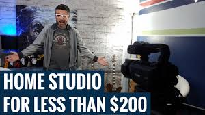 build a video studio in your home for less than 200 build video studio