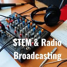 STEM & Radio Broadcasting