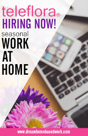 teleflora offers seasonal work at home phone jobs are you looking for an exciting phone job that allows you to work from home