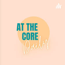 At The Core Daily