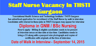 nurses job vacancy staff nurse vacancy in thsti gurgaon 2015 translational health science and technology institute thsti gurgaon has advertised application for recruitment of the staff nurse by walk in interview