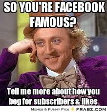 So you're facebook famous?... - Willy Wonka Meme Generator Captionator via Relatably.com