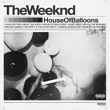 Overview: <b>House Of</b> Balloons (The <b>Weeknd</b>, 2011) - Billie Huang ...