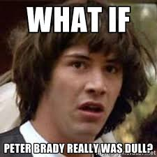 What if Peter Brady really was dull? - Conspiracy Keanu | Meme ... via Relatably.com