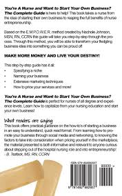 you re a nurse and want to start your own business the complete you re a nurse and want to start your own business the complete guide nachole johnson 9781492982937 com books