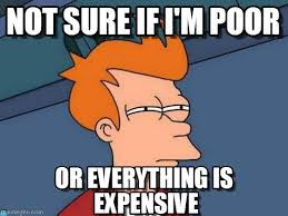Not Sure If I'm Poor - Futurama Fry meme on Memegen via Relatably.com