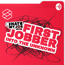 I HATE MY JOB: First Jobber