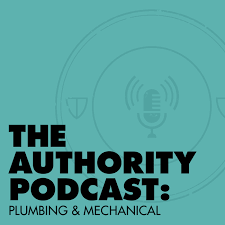 The Authority Podcast: Plumbing and Mechanical