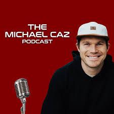 The Michael Caz Podcast