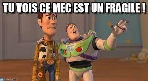Tu Vois Ce Mec Est Un Fragile ! - Sotapota meme sur Memegen via Relatably.com