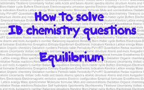equilibrium hl paper question how to solve ib chemistry equilibrium hl paper 2 question how to solve ib chemistry problems