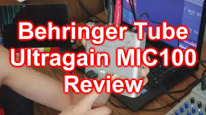Gear Review #10 - <b>Behringer MIC100</b> Review - YouTube