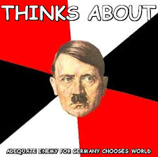 Thinks about adequate enemy for germany chooses world (Advice ... via Relatably.com