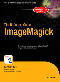 book review the definitive guide to imagemagick by michael still book review the definitive guide to imagemagick <i>by michael still< i>