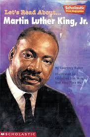 Schol First Bio: Martin Luther King Jr by Courtney Baker | Scholastic