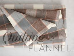 <b>Quilting</b> with <b>Flannel</b>: Tips of the Trade - Suzy Quilts