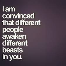 Be wary of the characters that cause the monsters in you to ...