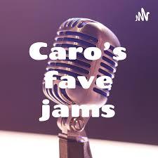 Caro's fave jams