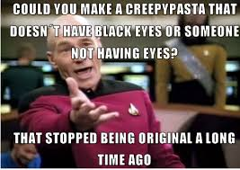 creepypasta | Creepypasta | Know Your Meme via Relatably.com
