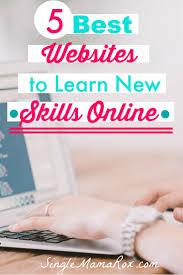 best websites to learn new skills online 5 best websites to learn new skills via com