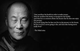 "Man Sacrifices his…"" -The Dalai Lama 
