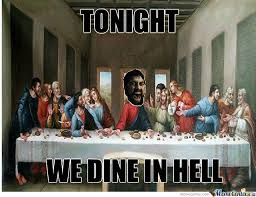 Last Supper Memes. Best Collection of Funny Last Supper Pictures via Relatably.com
