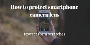 How do i <b>protect</b> smartphone <b>camera</b> from scratches? - Quora