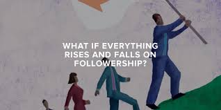 what if everything rises and falls on followership paul sohn