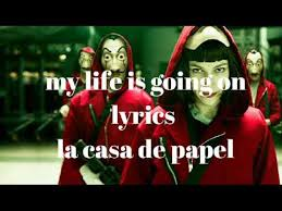<b>La Casa de Papel</b> (opening song) - my life is going on lyrics - YouTube