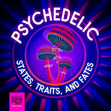 Psychedelic States, Traits, and Fates
