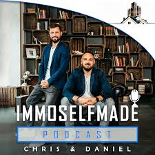 IMMOSELFMADE Podcast by Chris & Daniel   Realtalk über Immobilieninvestments für Macher!