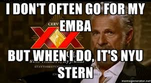 I don't often go for my EMBA But when I do, it's NYU Stern - Dos ... via Relatably.com