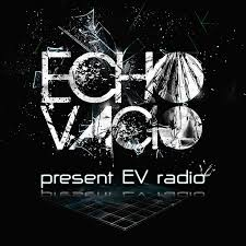 Echo Vacio Presents......EV Radio