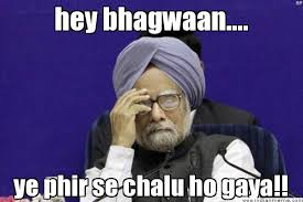 hey bhagwaan.... ye phir se chalu ho gaya!! - Worried Manmohan ... via Relatably.com