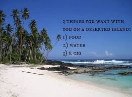 3 things you want with you on a deserted island... #desertedisland ... via Relatably.com