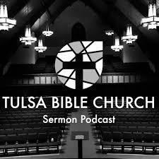 Tulsa Bible Church: Sermons