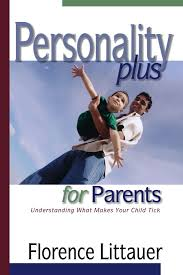 personality plus for parents understanding what makes your child personality plus for parents understanding what makes your child tick florence littauer 9780800757373 amazon com books