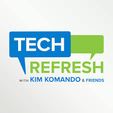 Tech Refresh with Kim Komando & Friends
